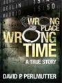 Wrong Place Wrong Time on Jimsgotweb.com